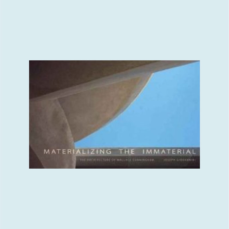 Materializing the Immaterial  The Architecture of Wallace Cunningham